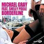 Michael Gray Borderline (Disciples Of Sound Vocal Mix) (Single)