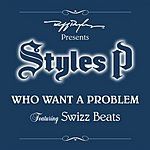 Styles P Who Want A Problem (Radio Edit)