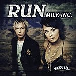 Milk Inc. Run (4-Track Maxi-Single)