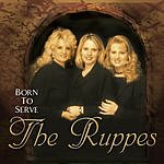 The Ruppes Born To Serve