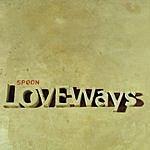 Spoon Love Ways EP