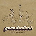Grandadbob Garden Of Happiness