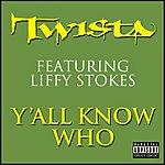 Twista Y'all Know Who (Parental Advisory) (Single)