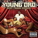 Young Dro Best Thang Smokin' (Bonus Track) (Parental Advisory)