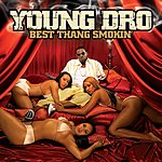 Young Dro Best Thang Smokin' (Bonus Track) (Edited)