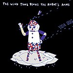 Yea Big The Wind That Blows The Robot's Arms