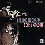 Freddie Hubbard Freddie Hubbard & Benny Golson