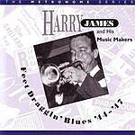 Harry James Feet Draggin' Blues '44 -'47
