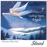 Silvard Calling Upon Angels: Christmas Piano Solos