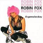 Robin Fox It's Gonna Be Okay (13-Track Single)