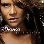 Bianca West All I Ever Wanted