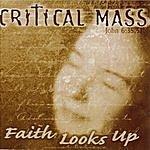 The Critical Mass Faith Looks Up
