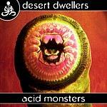 Desert Dwellers Acid Monsters (2-Track Single)