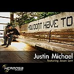 Justin Michael You Don't Have To (4-Track Single)