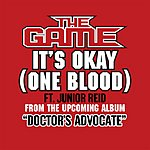 The Game It's Okay (One Blood) (Edited) (Single)