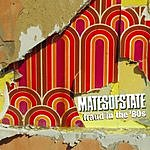 Mates of State Fraud In The 80s/Along For The Ride