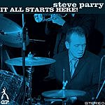 Steve Parry It All Starts Here/Big Mama