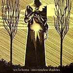 Tex La Homa Into Timeless Shadows
