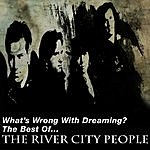 River City People What's Wrong With Dreaming?: Best Of River City People