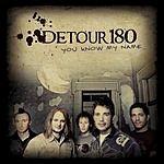 Detour 180 You Know My Name (Single)