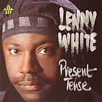 Lenny White Present Tense