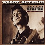 Woody Guthrie The Best Of The War Years