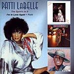 Patti LaBelle The Spirit's In It/I'm In Love Again/Patti