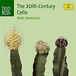 Matt Haimovitz The 20th-Century Cello