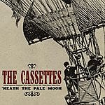 The Cassettes 'Neath The Pale Moon