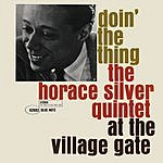 Horace Silver Doin' The Thing: The Horace Silver Quintet At The Village Gate