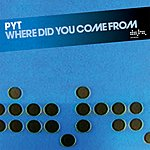 P.Y.T. Where Did You Come From (3-Track Single)
