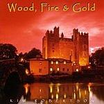 Kim Robertson Wood, Fire & Gold