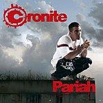 Cronite Pariah