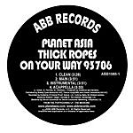 Planet Asia Thick Ropes/On Your Way (Single/Parental Advisory)