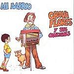 Chava Flores Mi Barrio - Chava Flores Y Sus Canciones