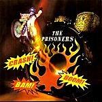 The Prisoners Crash! Bam! Boom!