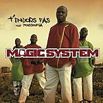 Magic System T'endors Pas (Signle)