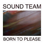 Sound Team Born To Please (3 Track Maxi-Single)