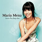 Maria Mena You're The Only One (4-Track Maxi-Single)