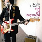 Brian Houston End Of The Beginning (3-Track Maxi-Single)