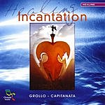 Grollo & Capitanata Healing Incantation