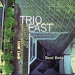 Trio East Best Bets