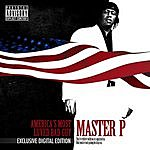 Master P America's Most Luved Bad Guy (Parental Advisory)