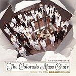 The Colorado Mass Choir Praise 'Til You Breakthrough