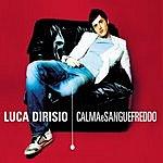 Luca Dirisio Calma E Sangue Freddo (Single)