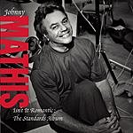 Johnny Mathis Isn't it Romantic: The Standards Album