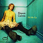 Shawn Colvin Fill Me Up/Wild Country
