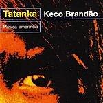 Keco Brandão Tatanka
