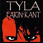 Tyla Fakin' Kant