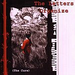 The Letters Organize The Cure (Parental Advisory)